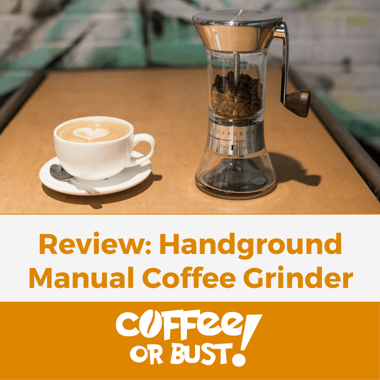 Handground Manual Coffee Grinder Review