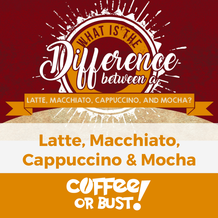 Whats The Difference Between A Latte, Macchiato, Cappucino & Mocha