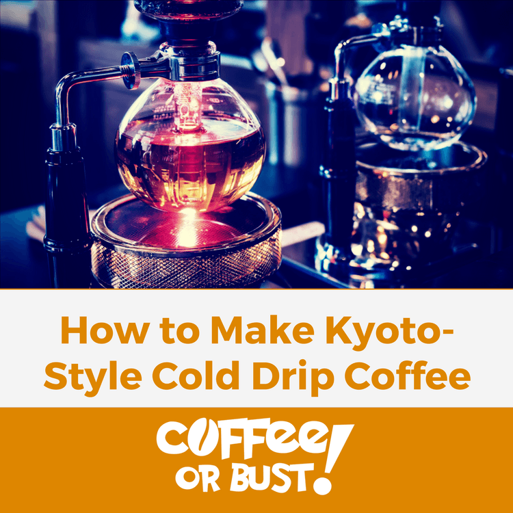 How to Make Kyoto-Style Cold Drip (or Slow Drip) Coffee