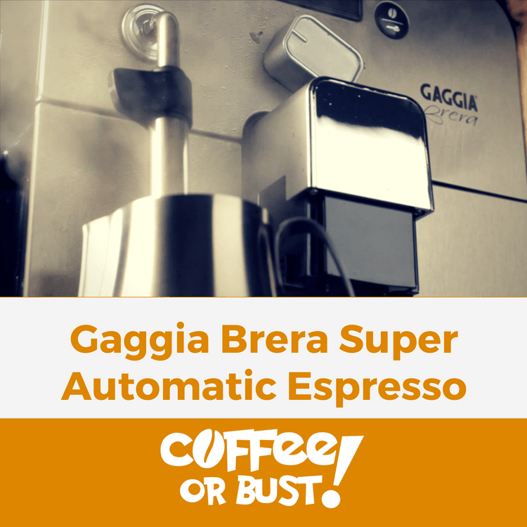 Review_ Gaggia Brera Super Automatic Espresso Machine