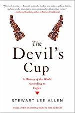 The Devil's Cup A History of the World According to Coffee