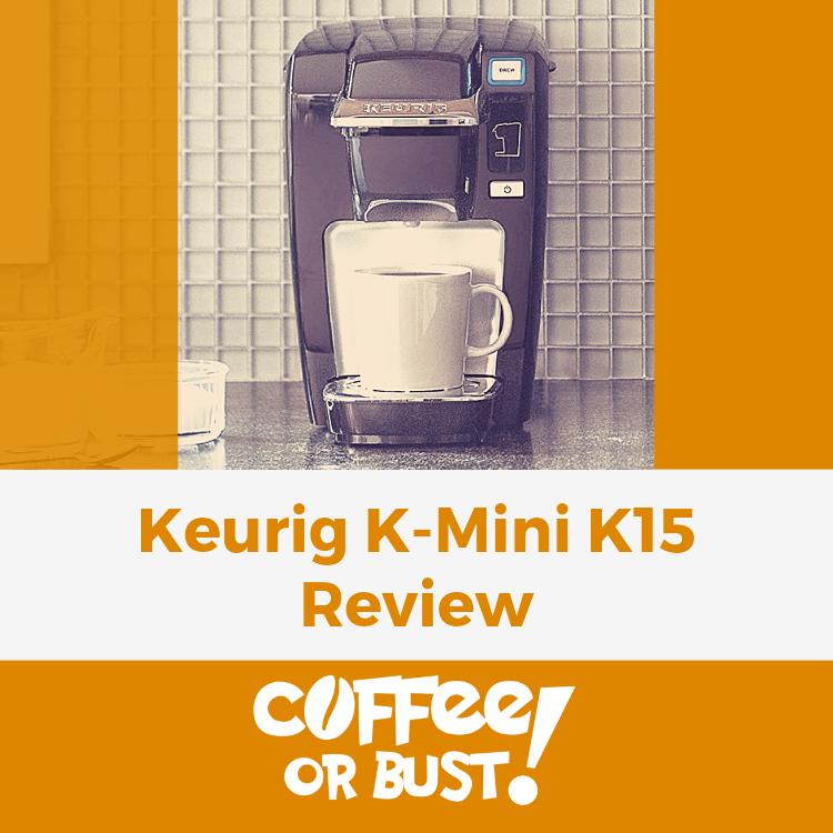 Keurig K-Mini K15 Review