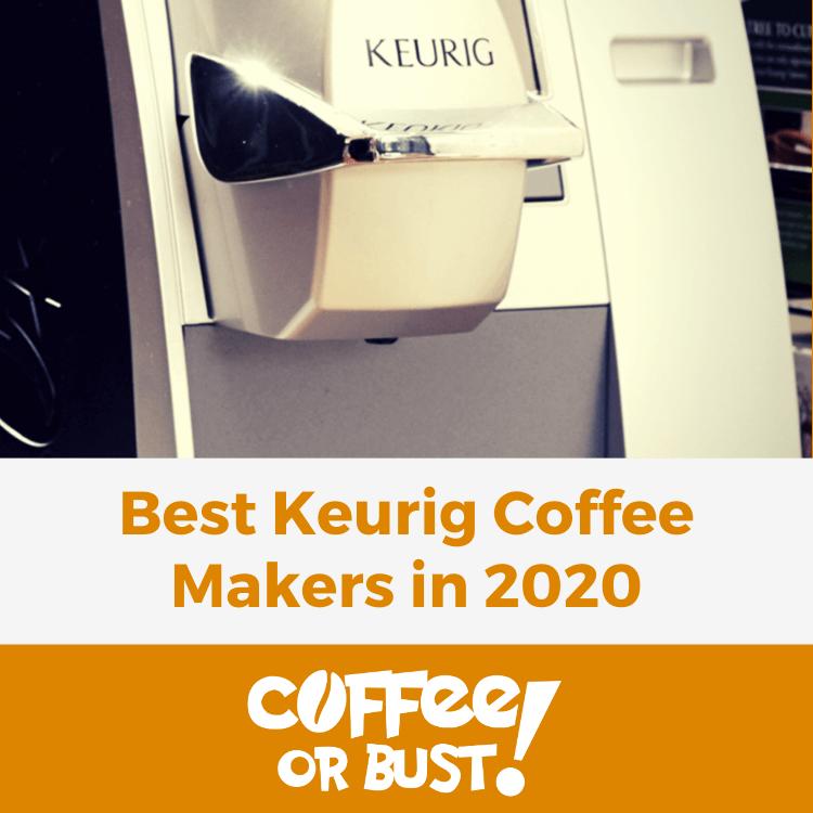 Best Keurig Coffee Makers in 2020