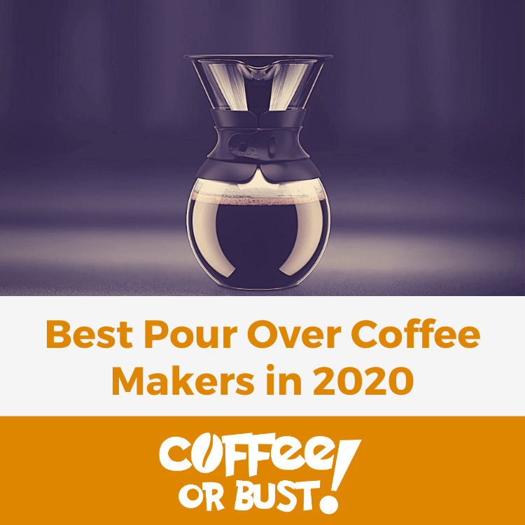 Best Pour Over Coffee Makers in 2020