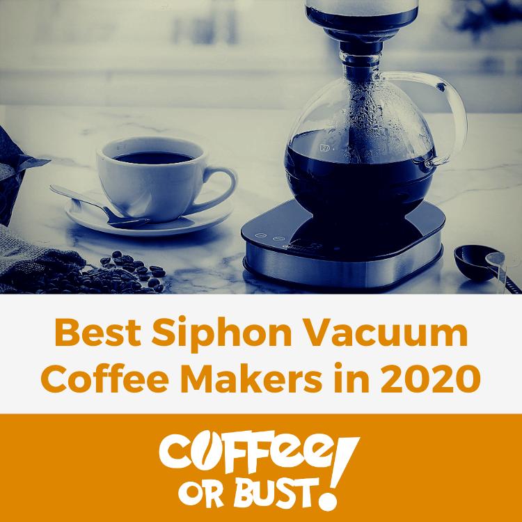 Best Siphon Vacuum Coffee Makers in 2020