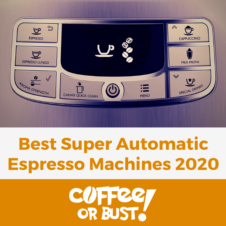 Best Super Automatic Espresso Machines in 2020