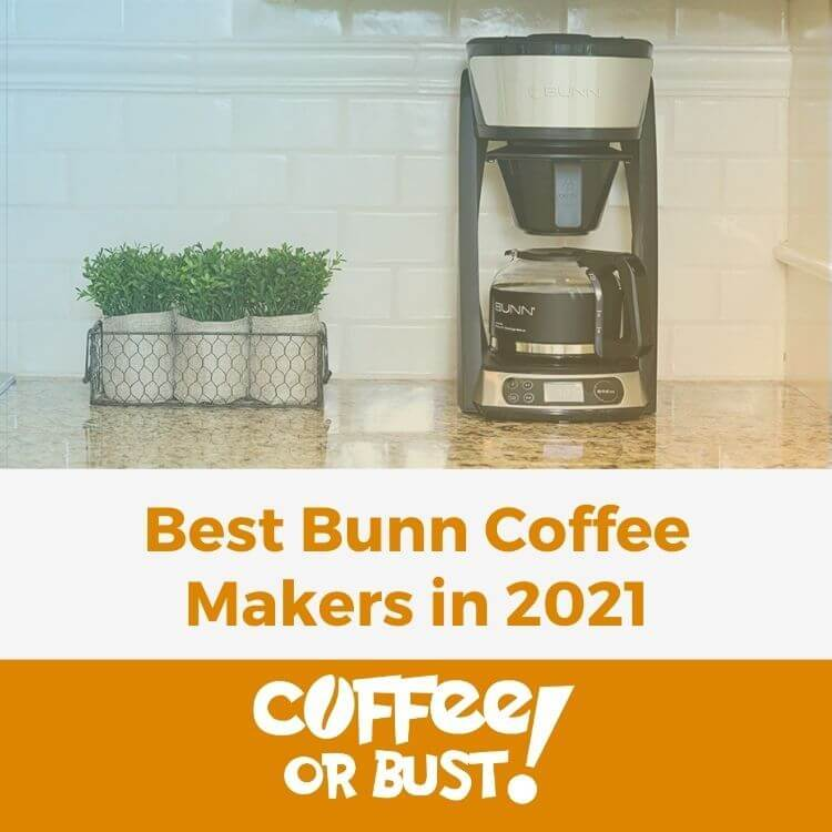 Best Bunn Coffee Makers in 2021