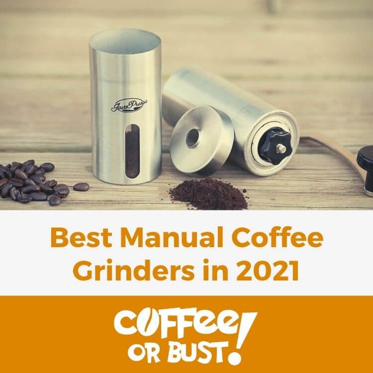 Best Manual Coffee Grinders in 2021
